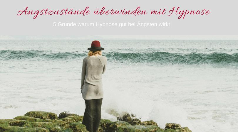 Angstzustände überwinden mit Hypnose