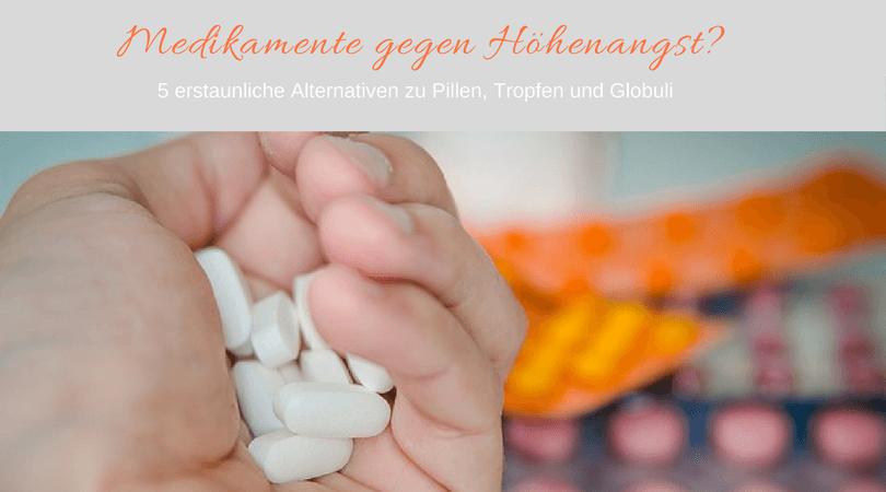 Medikamente gegen Höhenangst