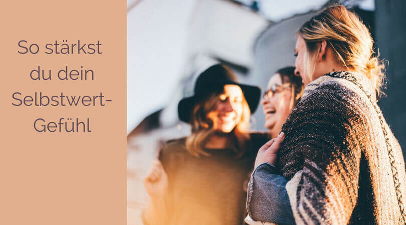 Selbstwertgefühl stärken, 3 Frauen selbstbewusst und lustig